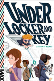 Under Locker and Key by Allison K. Hymas