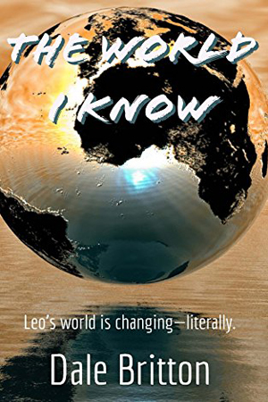 The World I Know by Dale Britton