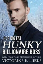 Her Big Fat Hunky Billionaire Boss by Victorine E. Lieske