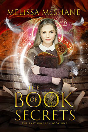 Last Oracle: The Book of Secrets by Melissa McShane
