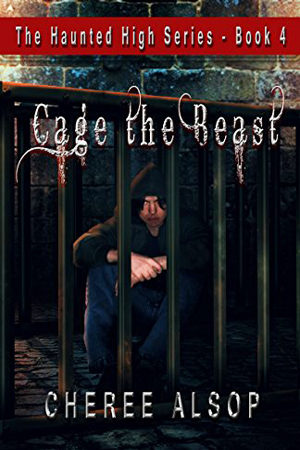 Haunted High: Cage the Beast by Cheree Alsop