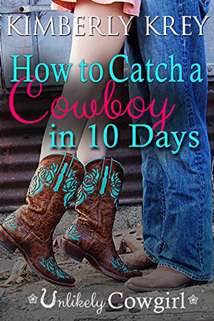 How to Catch a Cowboy in 10 Days by Kimberly Krey