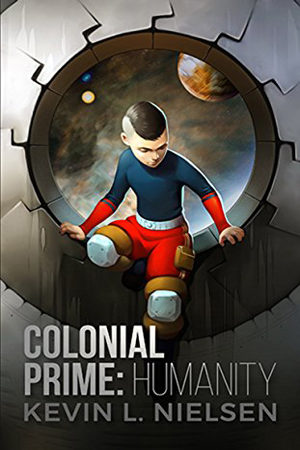 Colonial Prime: Humanity by Kevin L. Nielsen