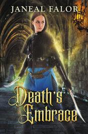 Death's Embrace by Janeal Falor