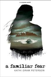 A Familiar Fear by Kathi Oram Peterson