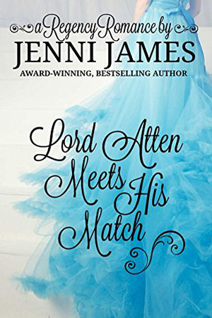 Lord Atten Meets His Match by Jenni James