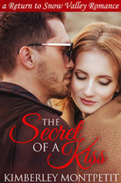 The Secret of a Kiss by Kimberley Montpetit