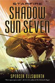 Shadow Sun Seven by Spencer Ellsworth