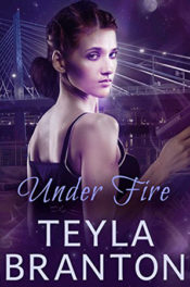 Under Fire by Teyla Branton