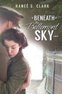 Beneath the Bellemont Sky by Raneé S. Clark