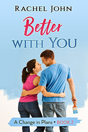 Better With You by Rachel John