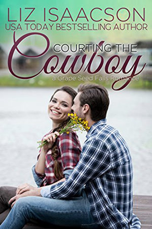 Courting the Cowboy by Liz Isaacson
