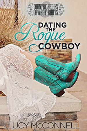 Dating the Rogue Cowboy by Lucy McConnell