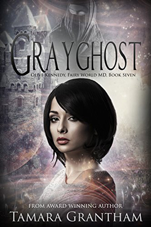 Fairy World MD: Grayghost by Tamara Grantham