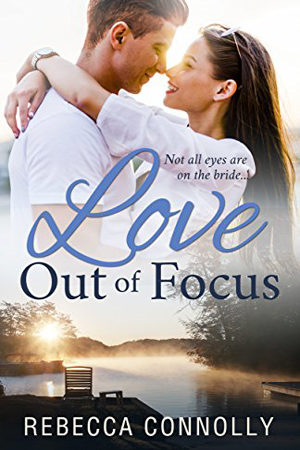 Love Out of Focus by Rebecca Connolly