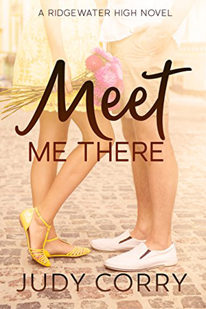 Ridgewater High: Meet Me There by Judy Corry