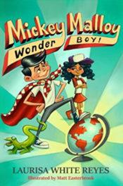 Mickey Malloy, Wonder Boy! by Laurisa White Reyes
