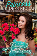 Echo Ridge Single: The Princess Bride of Riodan by Rachelle J. Christensen