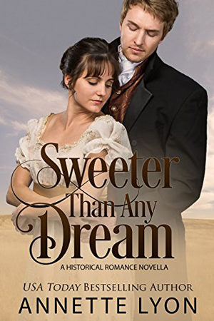 Sweeter Than Any Dream by Annette Lyon