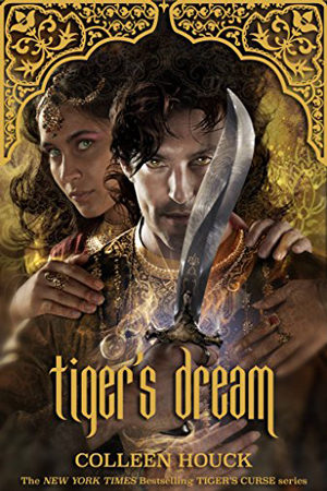 Tiger's Dream by Colleen Houck