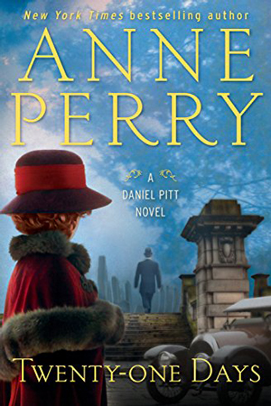 Daniel Pitt: Twenty-One Days by Anne Perry