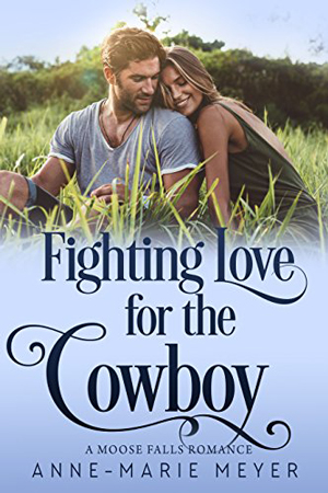 Fighting Love for the Cowboy by Anne-Marie Meyer