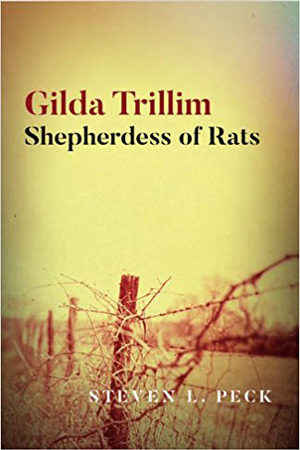 Gilda Trillim: Shepherdess of Rats by Steven L. Peck