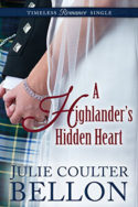 Timeless Romance Single: A Highlander's Hidden Heart by Julie Coulter Bellon