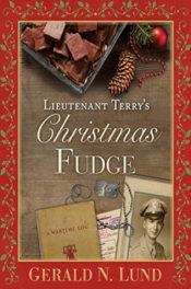 Lieutenant Terry's Christmas Fudge by Gerald N. Lund
