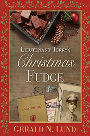 Lieutenant Terry's Christmas Fudge by Gerald N. Lund