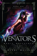 Venators: Magic Unleashed by Devri Walls