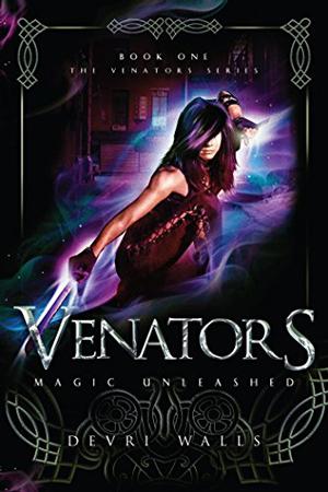 Venators: Magic Unleashed by Devri Walls
