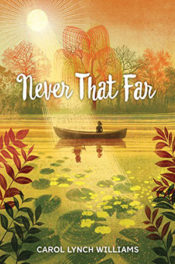 Never That Far by Carol Lynch Williams