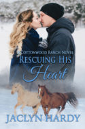 Cottonwood Ranch: Rescuing His Heart by Jaclyn Hardy