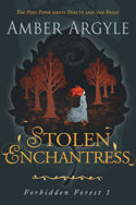 Forbidden Forest: Stolen Enchantress by Amber Argyle