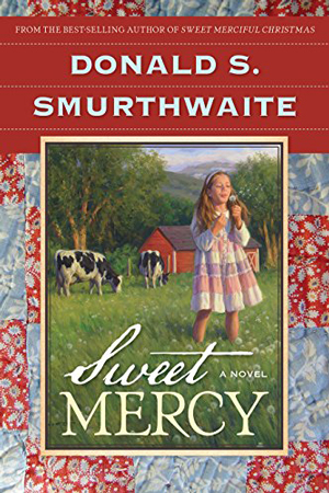 Sweet Mercy by Donald S. Smurthwaite