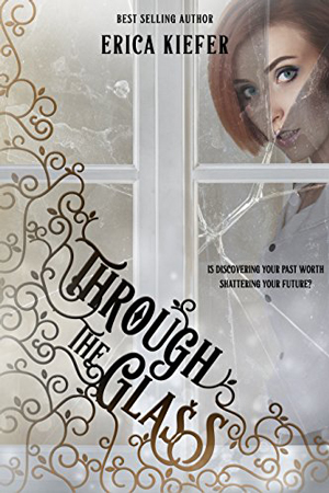 Through the Glass by Erica Kiefer