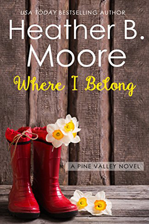 Pine Valley: Where I Belong by Heather B. Moore