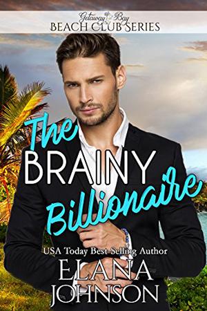 The Brainy Billionaire by Elana Johnson