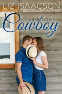 Claiming the Cowboy by Liz Isaacson