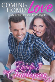 Coming Home to Love by Rachelle J. Christensen