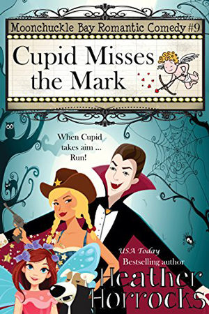 Moonchuckle Bay: Cupid Misses the Mark by Heather Horrocks