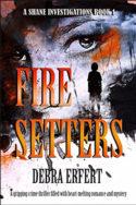 Shane Investigations: Fire Setters by Debra Erfert