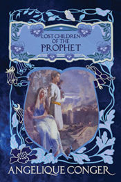 Lost Children of the Prophet by Angelique Conger