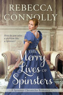 The Merry Lives of Spinsters by Rebecca Connolly