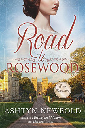 Road to Rosewood by Ashtyn Newbold