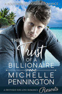 The Trust of a Billionaire by Michelle Pennington