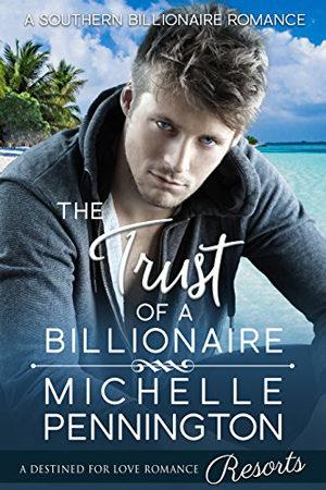 The Trust of a Billionaire by Michelle Pennington