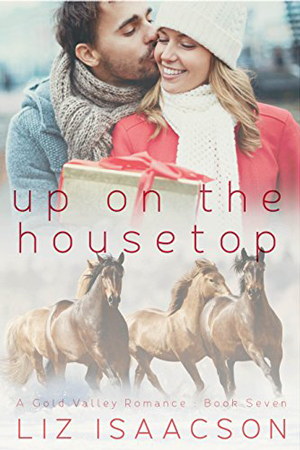 Gold Valley: Up on the Housetop by Liz Isaacson