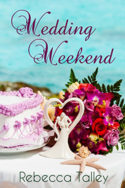 Wedding Weekend by Rebecca Talley